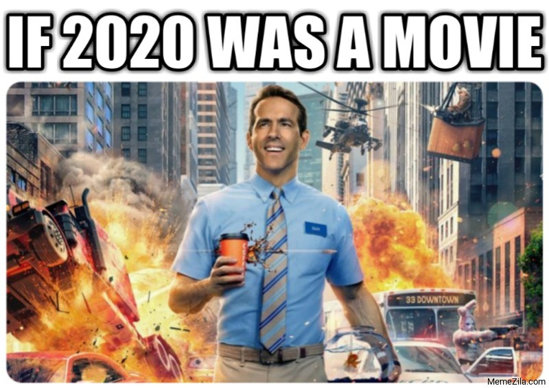 If 2020 was a movie Free guy meme
