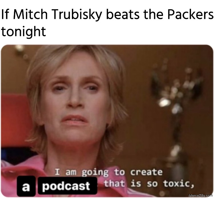 If Mitch Trubisky beats the Packers tonight meme