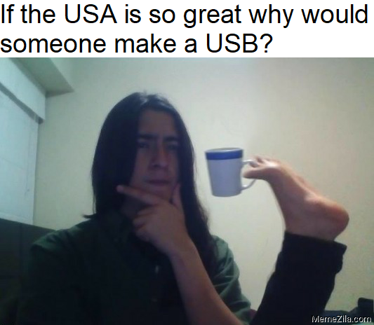 If the USA is so great why would someone make a USB meme