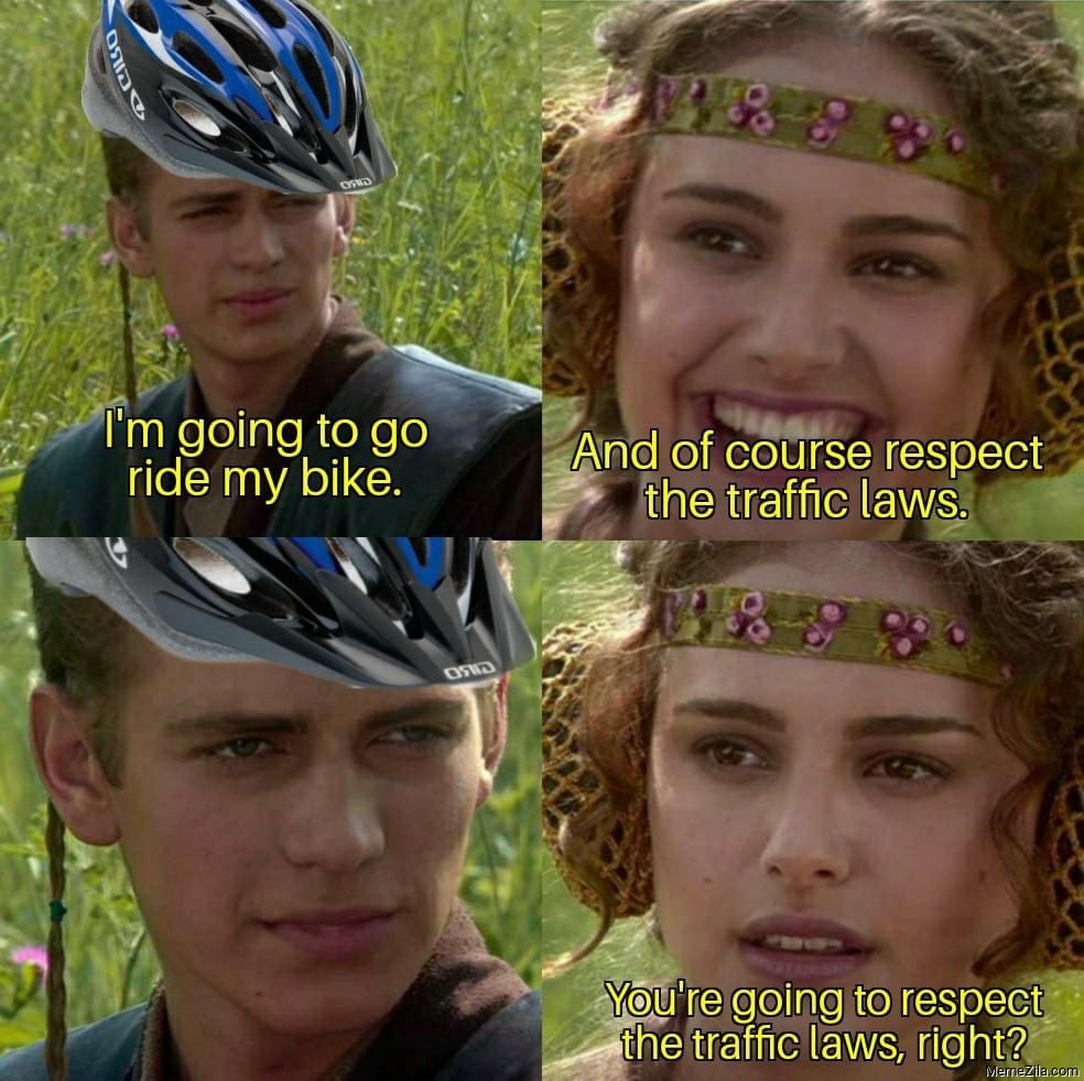 I'm going to go ride my bike. And of course respect traffic laws meme