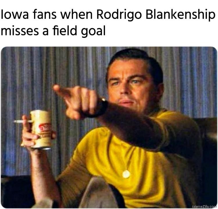 Iowa fans when Rodrigo Blankenship misses a field goal meme