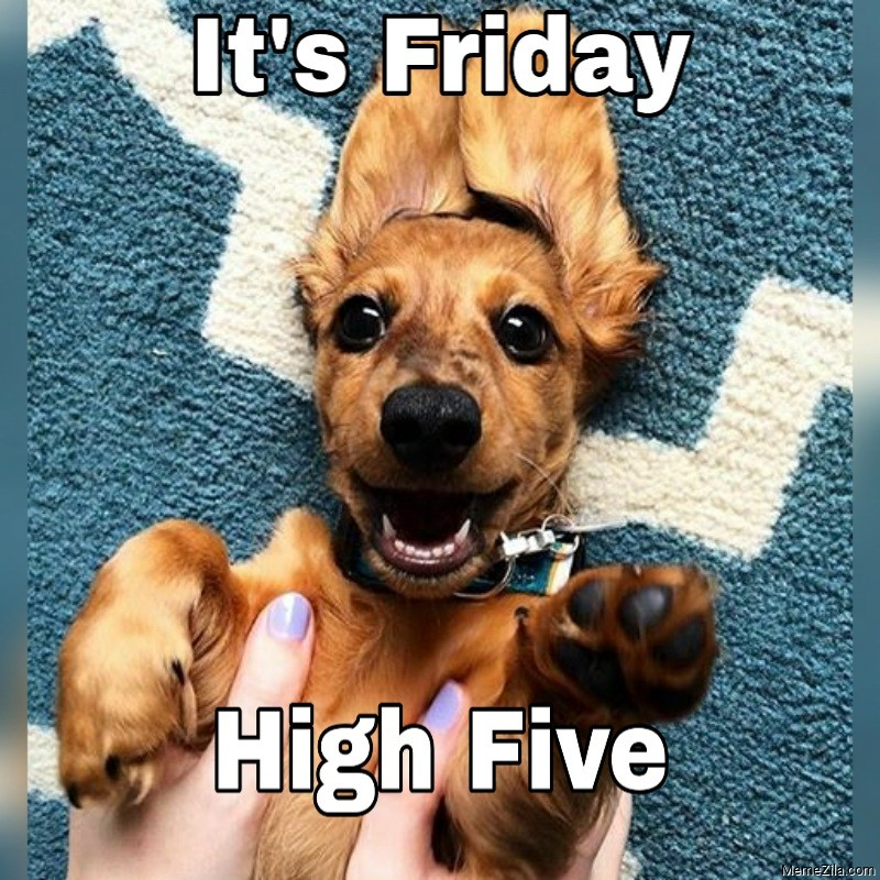Its Friday High five meme