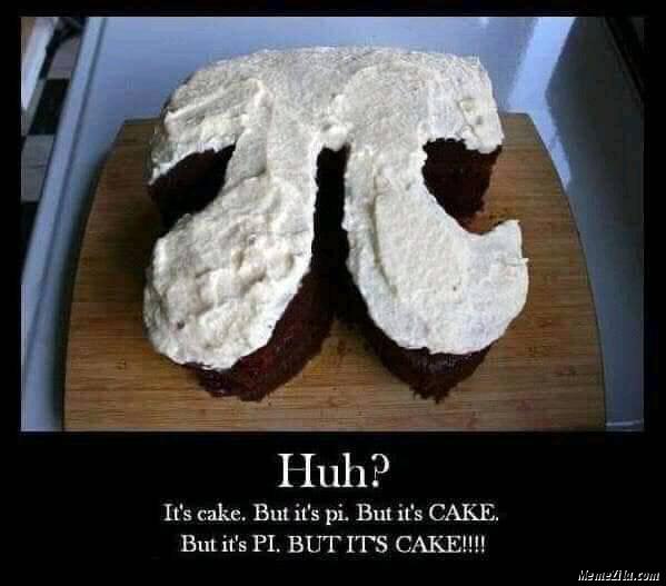 Its a cake But its pi But its cake But its pi But its cake Pi cake meme