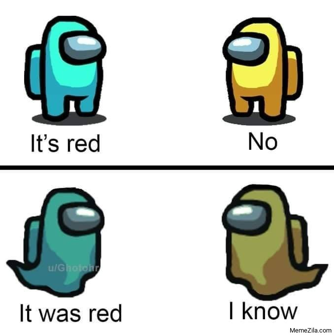 Its red No It was red I know meme