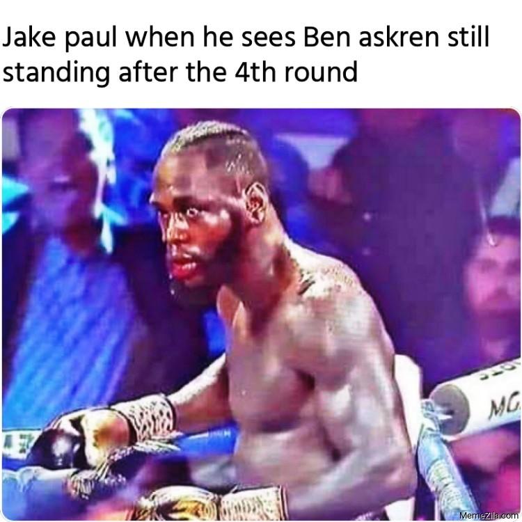 Jake paul when he sees Ben askren still standing after the 4th round meme