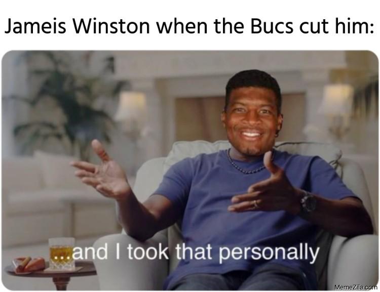 Jameis Winston when the Bucs cut him meme