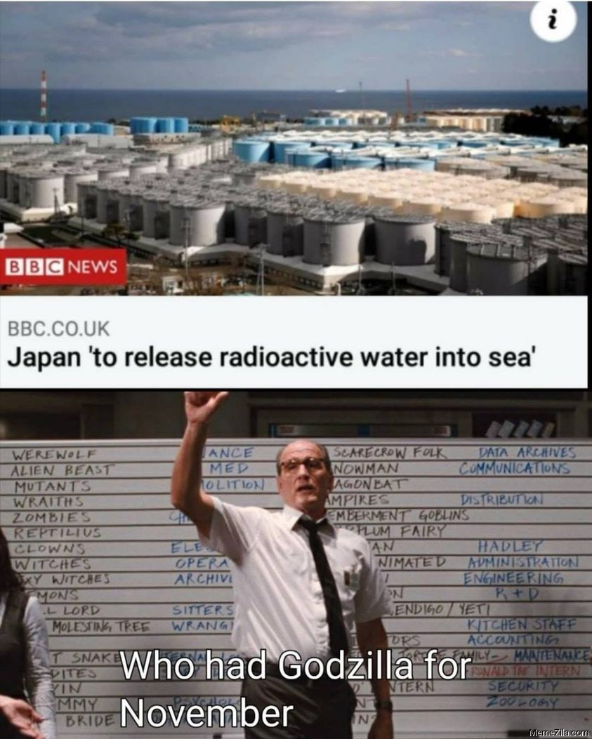 Japan to release radioactive water into sea Who had godzilla for november meme