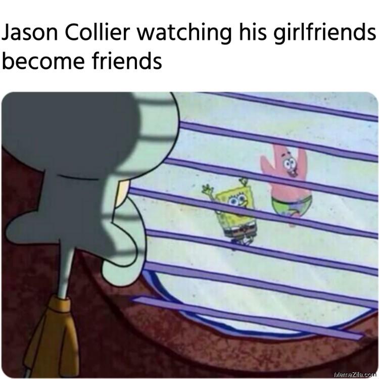 Jason Collier watching his girlfriends become friends meme