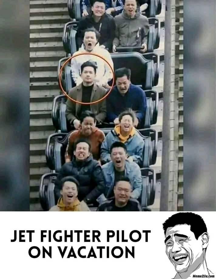Jet fighter pilot on vacation meme