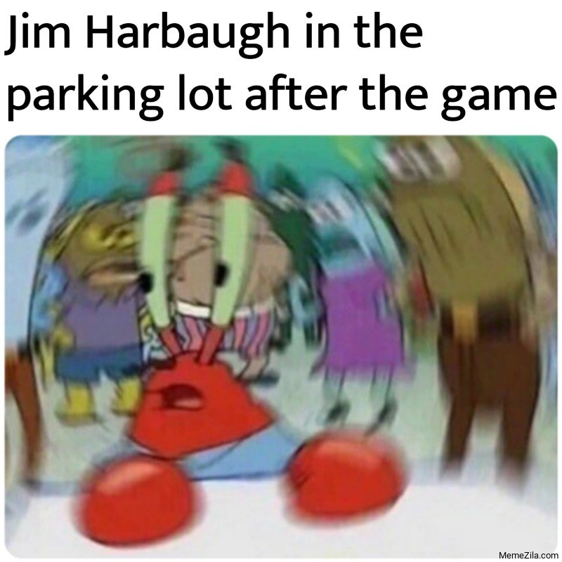 Jim Harbaugh in the parking lot after the game meme