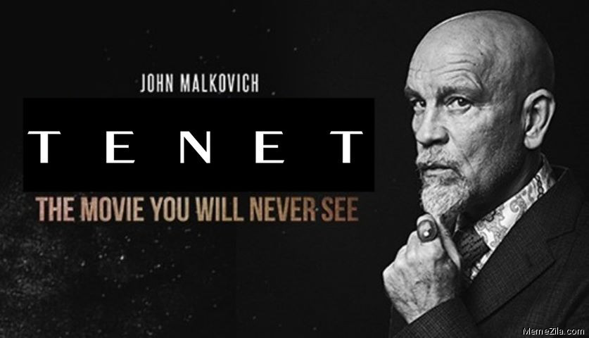 John Malkovich Tenet The movie you will never see meme