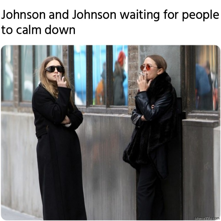Johnson and Johnson waiting for people to calm down meme