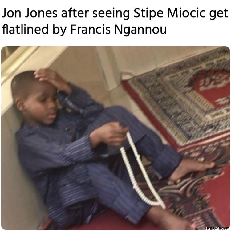 Jon Jones after seeing Stipe Miocic get flatlined by Francis Ngannou meme