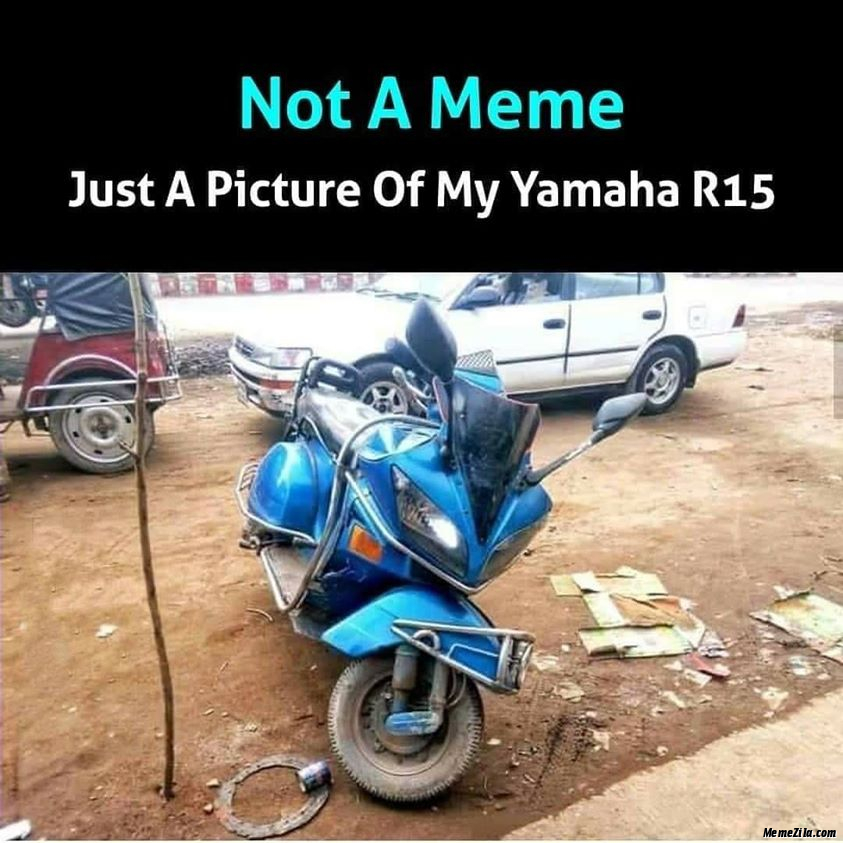 Just a picture of my Yamaha R15 meme