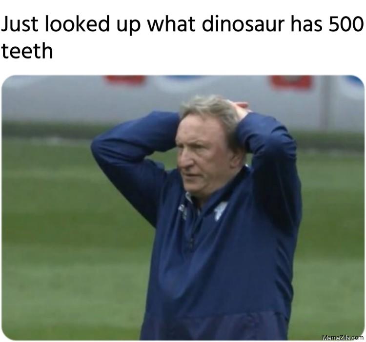 Just looked up what dinosaur has 500 teeth meme