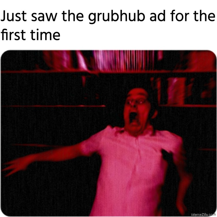 Just saw the grubhub ad for the first time meme