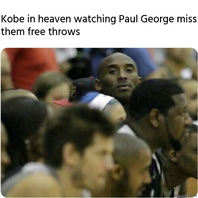 Kobe in heaven watching Paul George miss them free throws meme