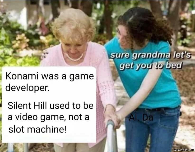 Konami was a game developer Sure grandma lets get you to bed meme