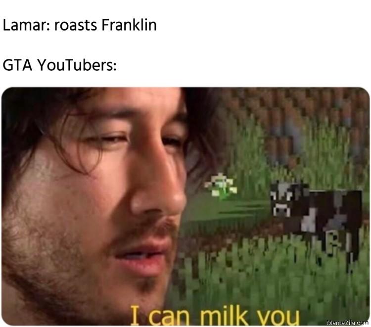 Lamar roasts Franklin Meanwhile GTA Youtubers I can milk you meme