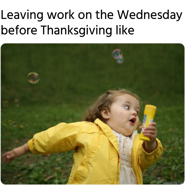 Leaving work on the Wednesday before Thanksgiving like meme