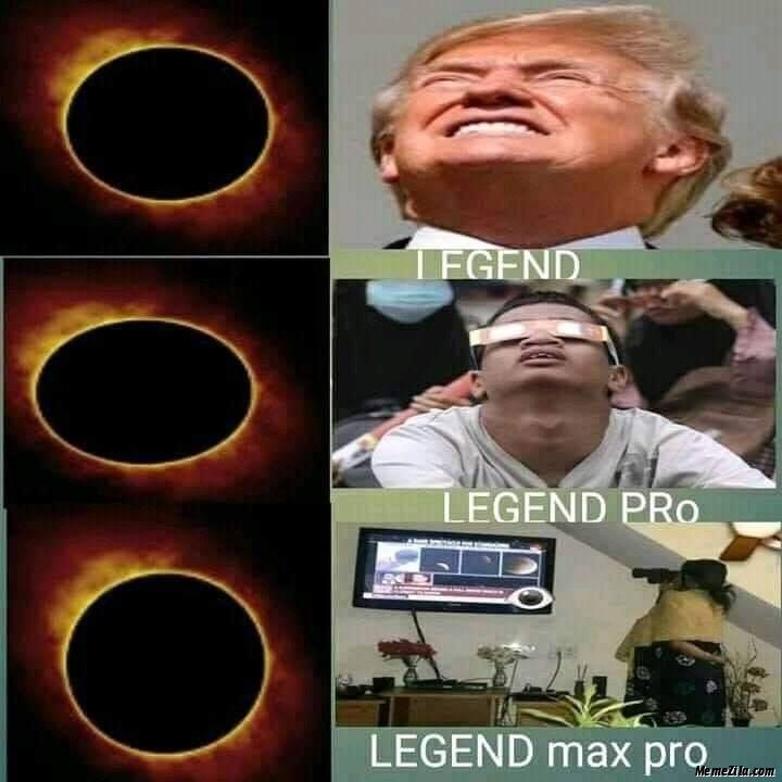 Legend Legend pro Legend max pro Trump eclipse meme