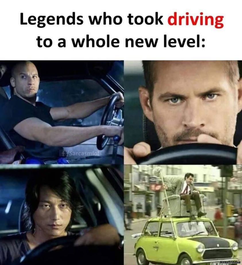 Legends who took driving to a new level meme