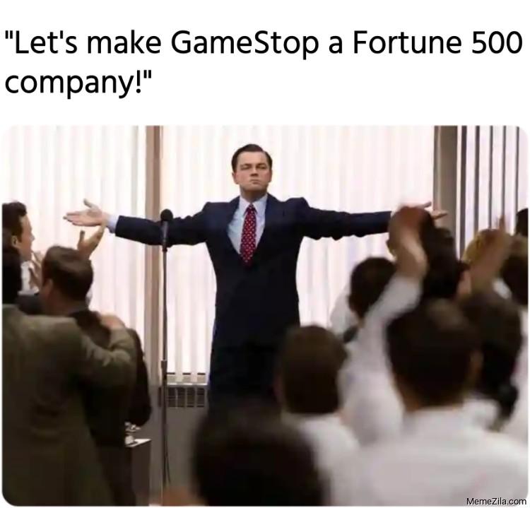 Lets make GameStop a Fortune 500 company meme