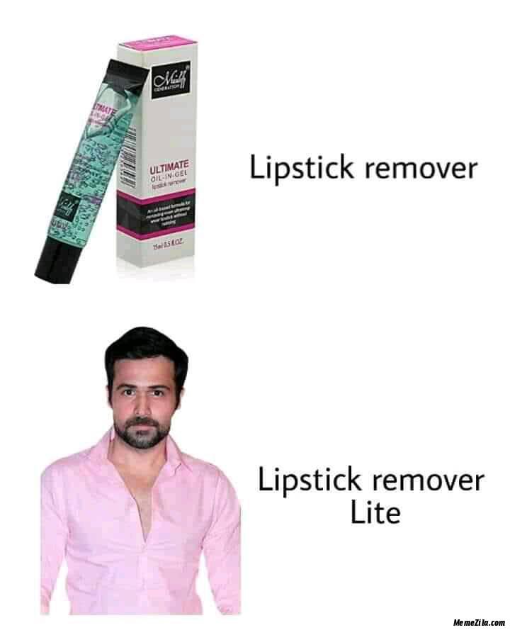 Lipstick remover lite meme