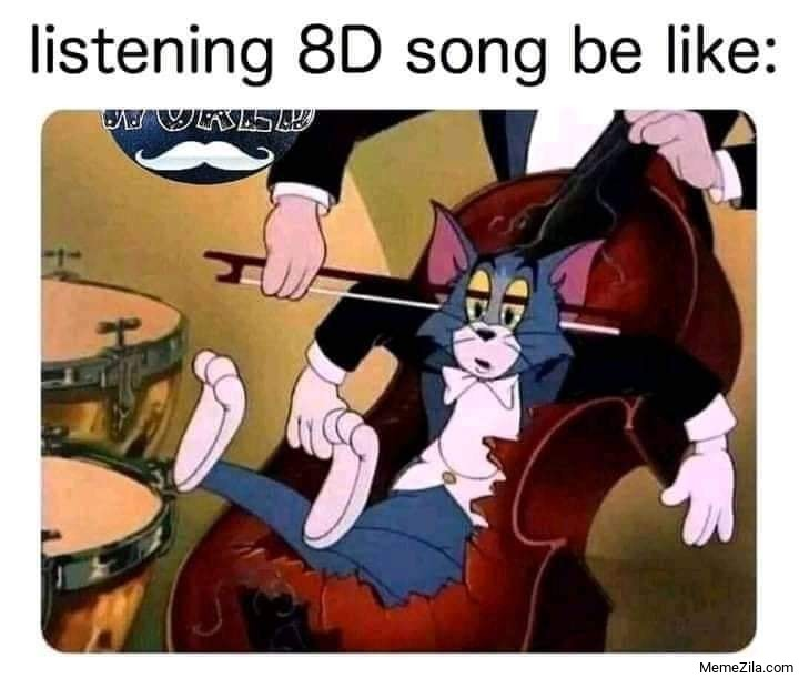 Listening 8d music be like meme
