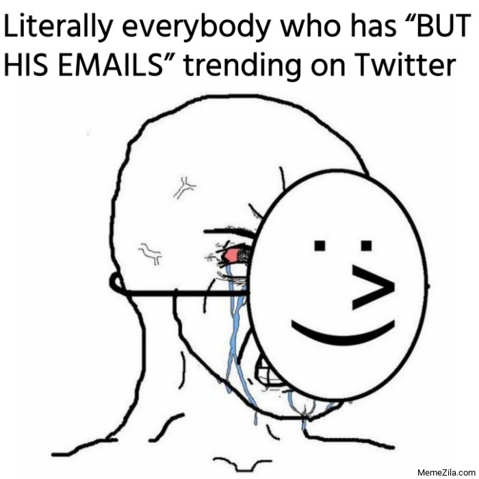 Literally everybody who has But His Emails trending on Twitter meme