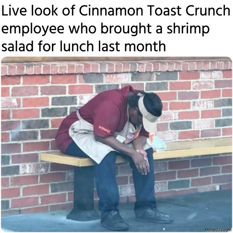 Live look of Cinnamon Toast Crunch employee who brought a shrimp salad meme