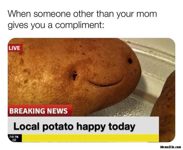 Local potato happy today meme