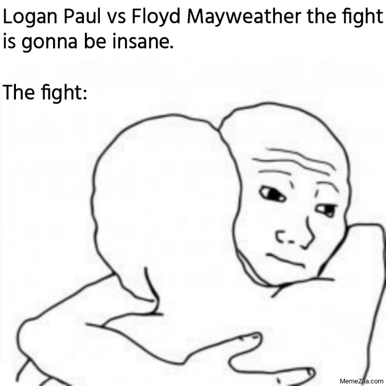 Logan Paul vs Floyd Mayweather the fight is gonna be insane The fight meme