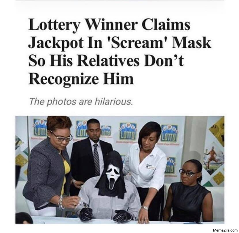 Lottery winner claims jackpot in scream mask so his relatives dont recognize him meme