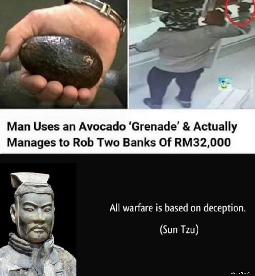 Man uses an avocado grenade and manages to rob two banks of RM32000 meme