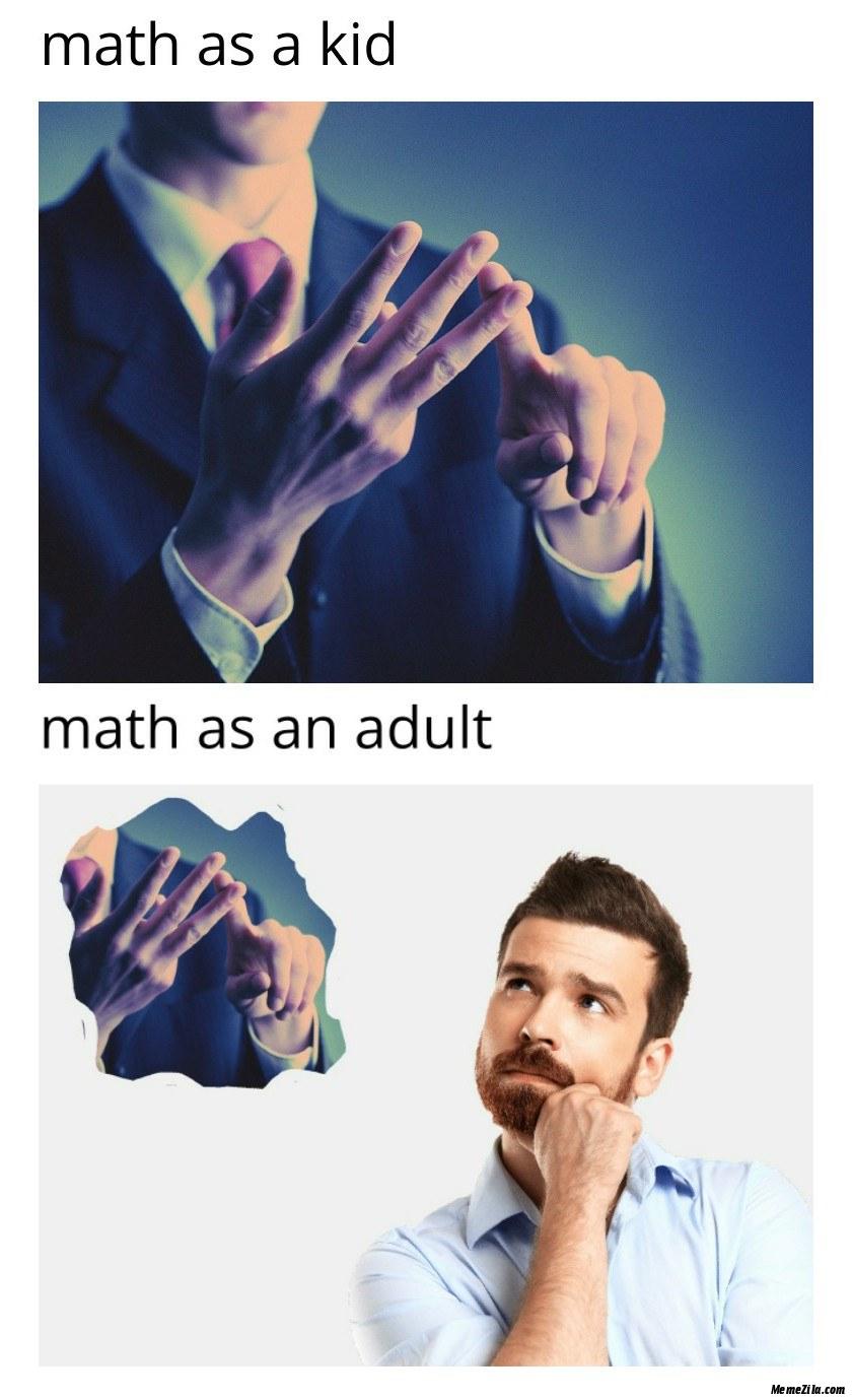 Math as a kid vs Math as an adult meme