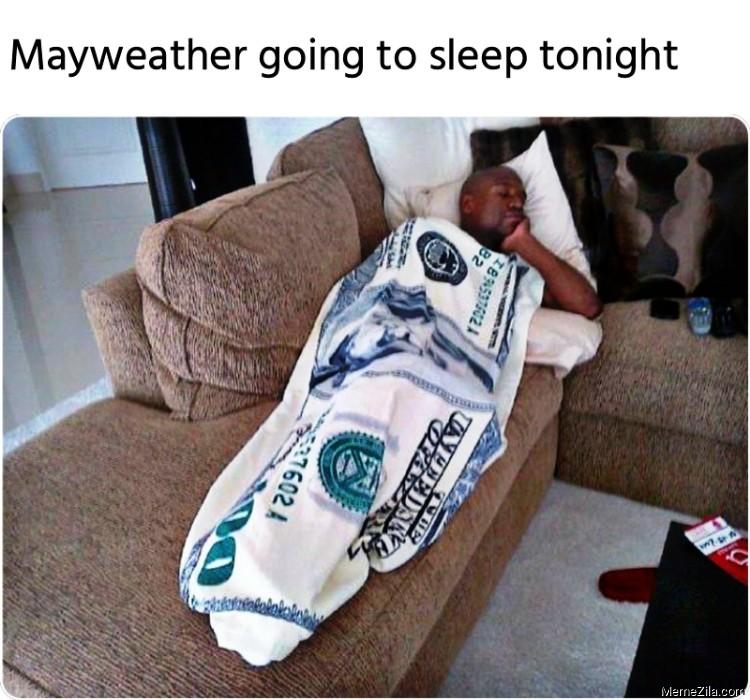 Mayweather going to sleep tonight meme