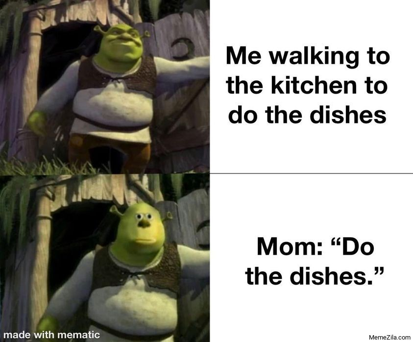 Me Walking to the kitchen to do dishes Meanwhile mom Do the dishes meme