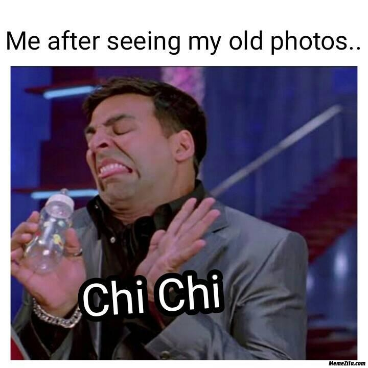 Me after seeing my old photos meme