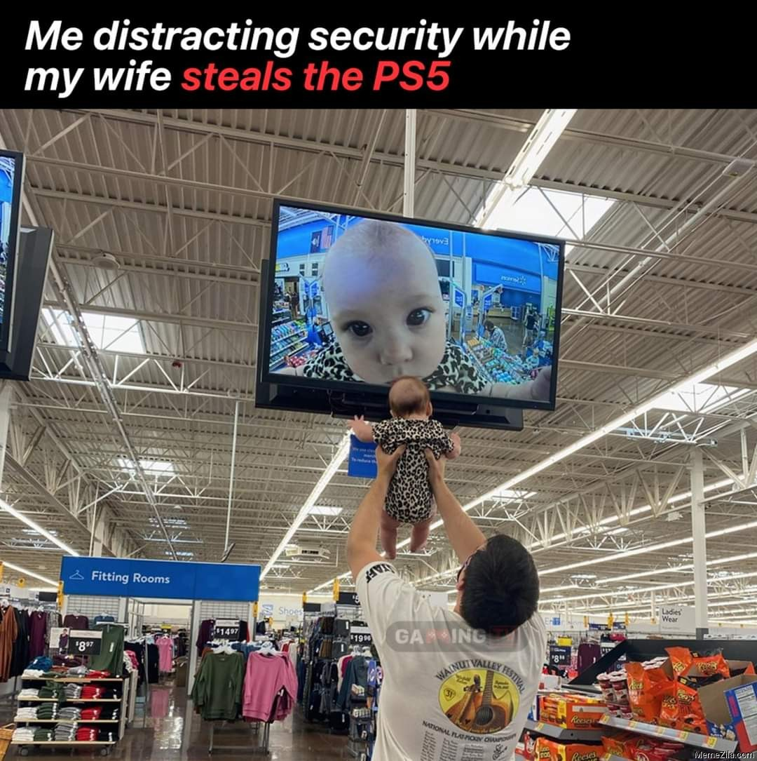 Me distracting security while my wife steals PS5 meme