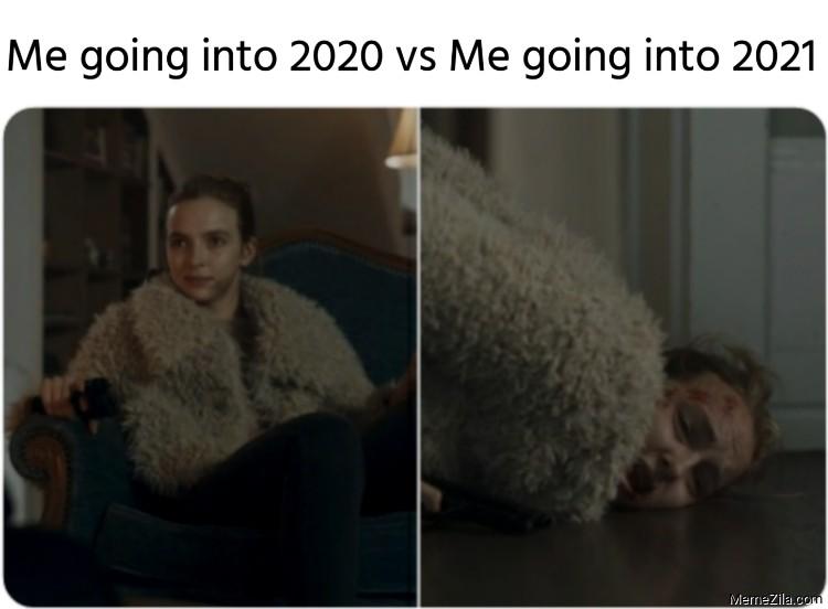 Me going into 2020 vs me going into 2021 meme