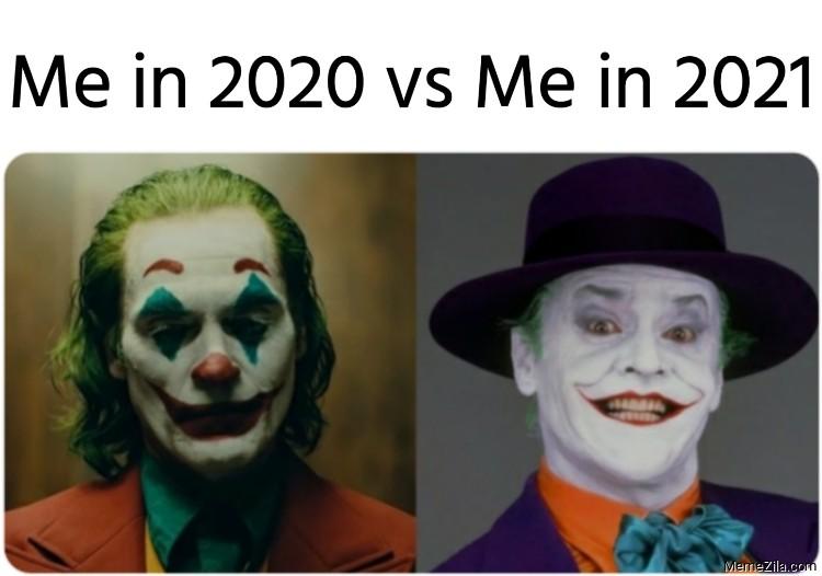 Me in 2020 vs Me in 2021 Joker meme
