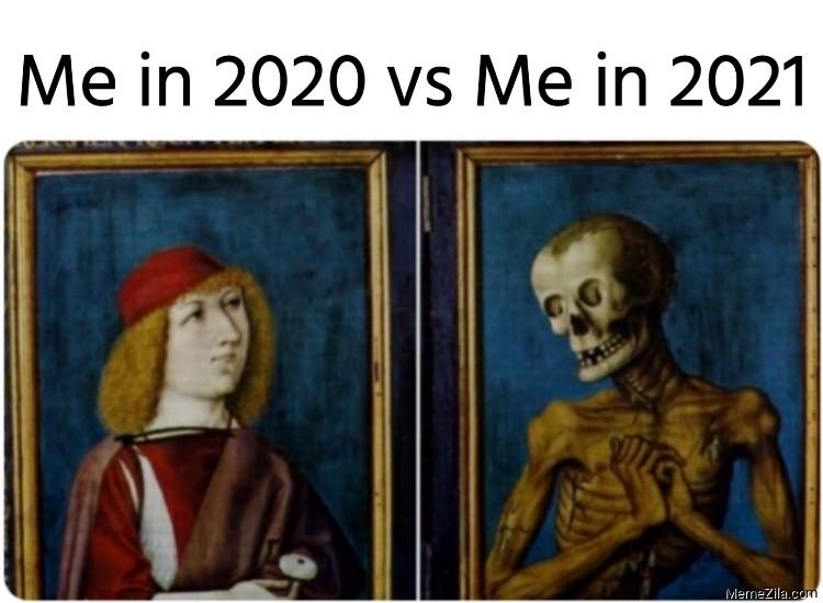 Me in 2020 vs Me in 2021 meme