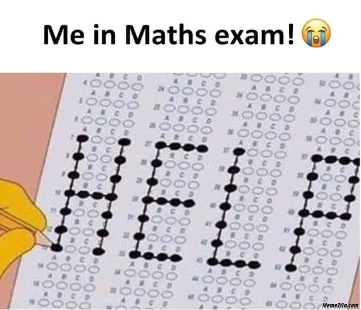 Me in maths exam help meme