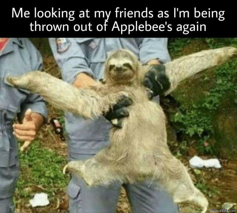 Me looking at my friends as Im being thrown out of Applebees again meme