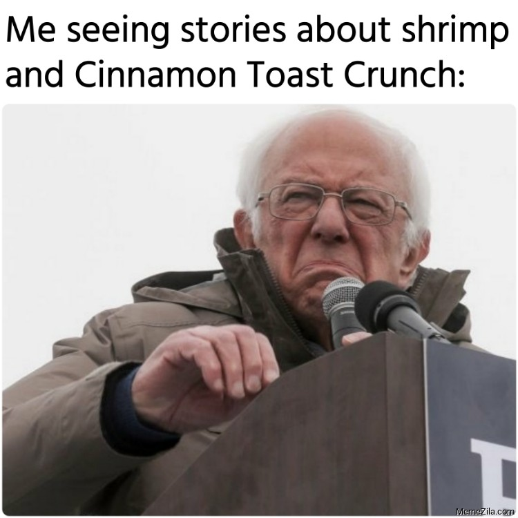 Me seeing stories about shrimp and Cinnamon Toast Crunch meme