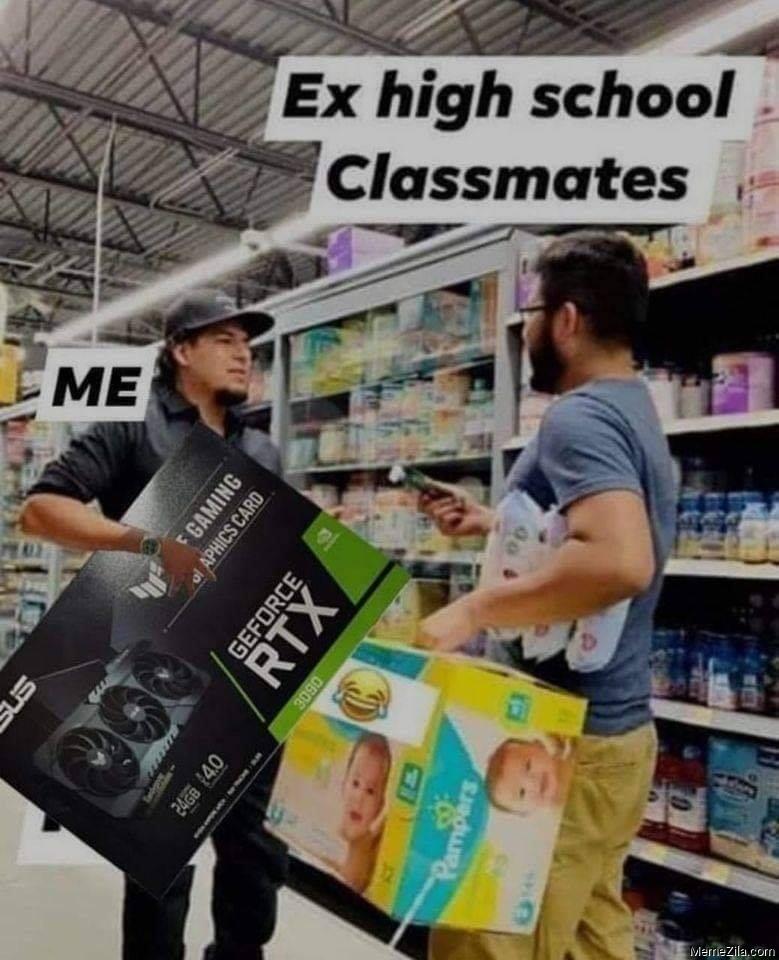 Me vs Ex highs chool classmates meme
