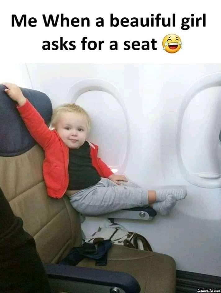 Me when a beautiful girl ask for a seat meme