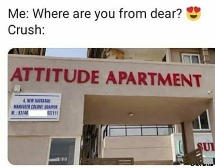 Me where are you from dear Crush attitude department meme