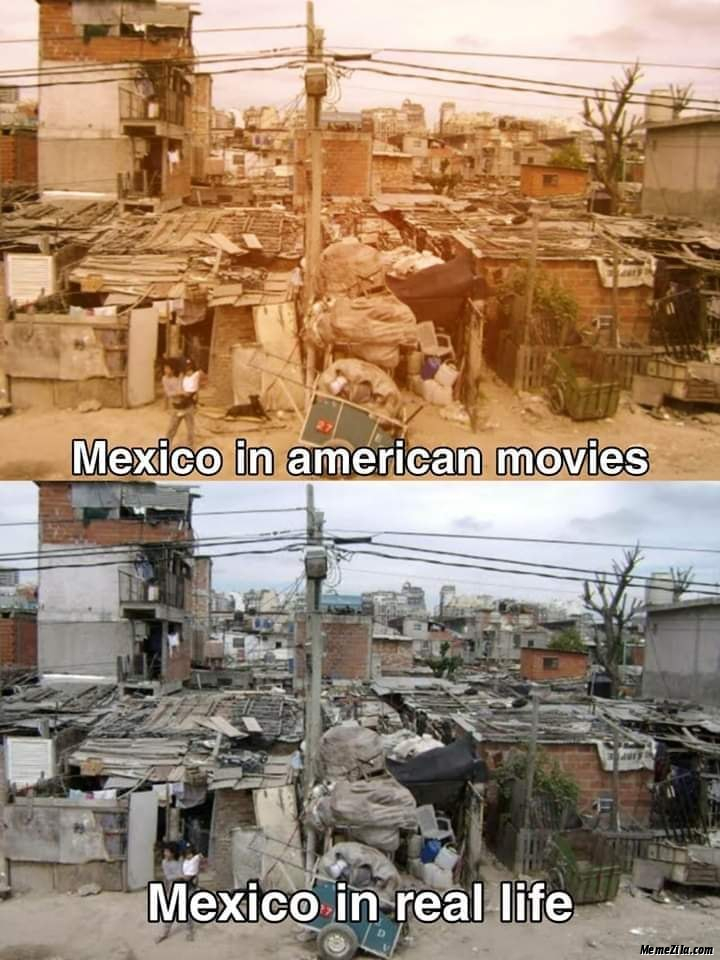Mexico in american movies vs Mexico in real life meme